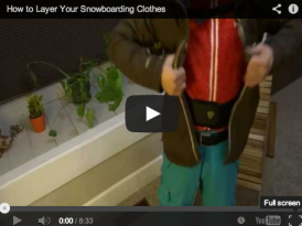 How to Layer Your Snowboarding Clothes